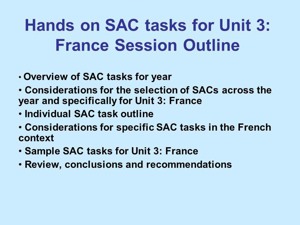 Hands on SAC tasks for Unit 3: France Session Outline