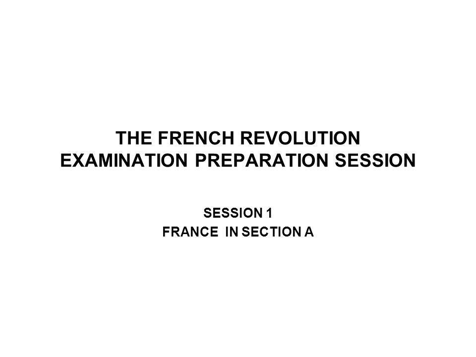 THE FRENCH REVOLUTION EXAMINATION PREPARATION SESSION
