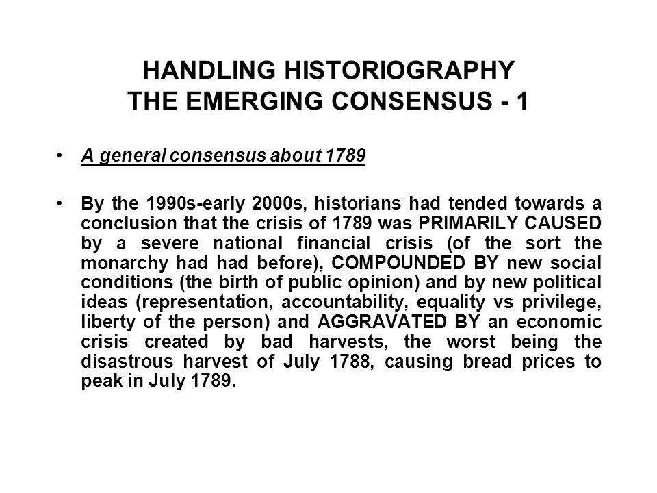 HANDLING HISTORIOGRAPHY THE EMERGING CONSENSUS - 1
