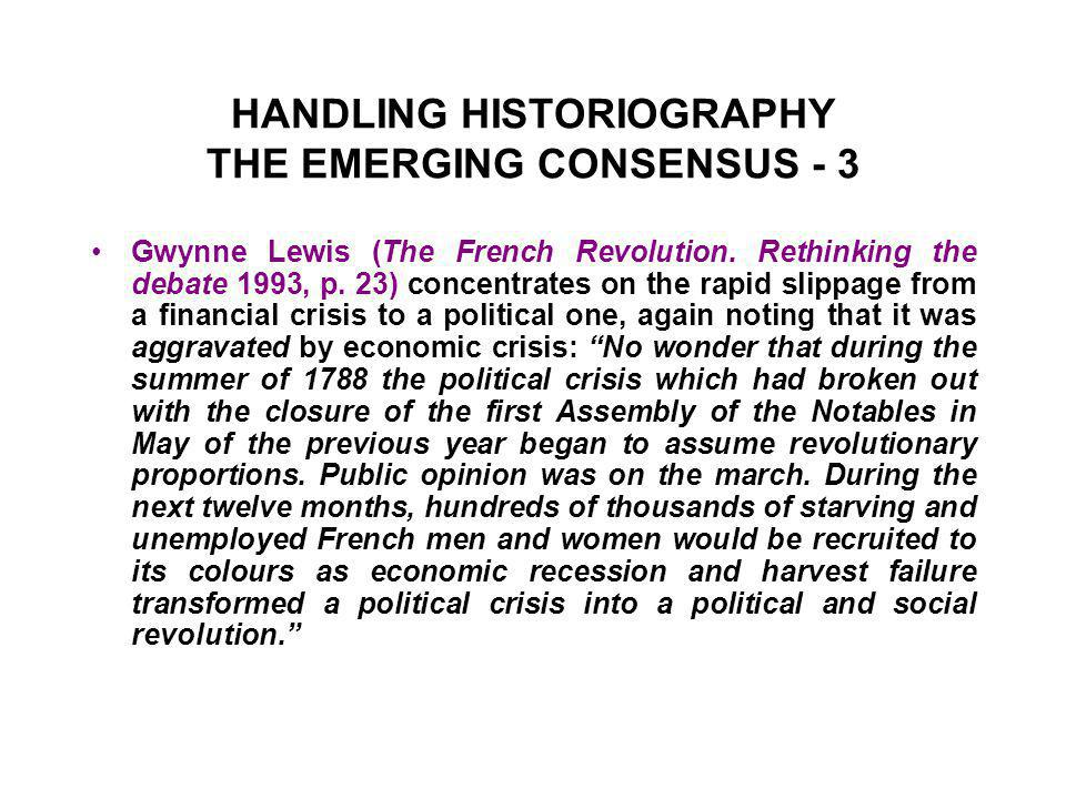 HANDLING HISTORIOGRAPHY THE EMERGING CONSENSUS - 3