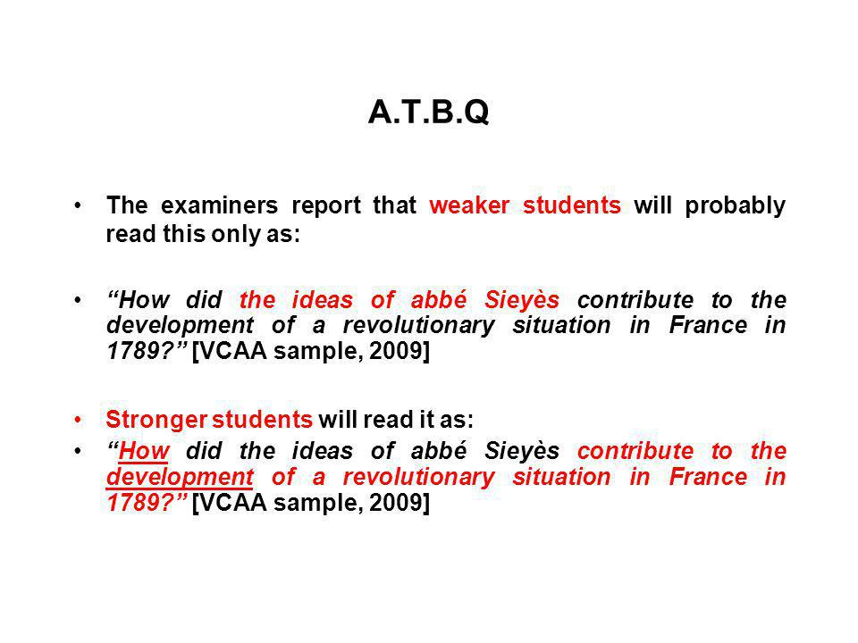 A.T.B.Q The examiners report that weaker students will probably read this only as:
