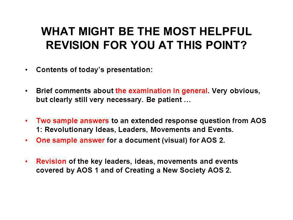 WHAT MIGHT BE THE MOST HELPFUL REVISION FOR YOU AT THIS POINT