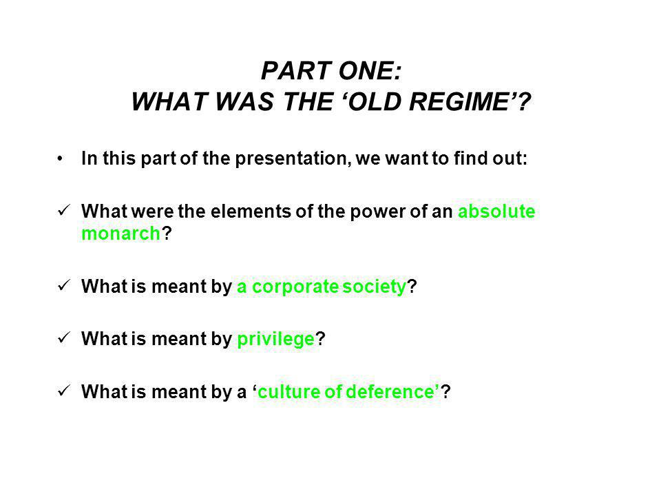 PART ONE: WHAT WAS THE 'OLD REGIME'