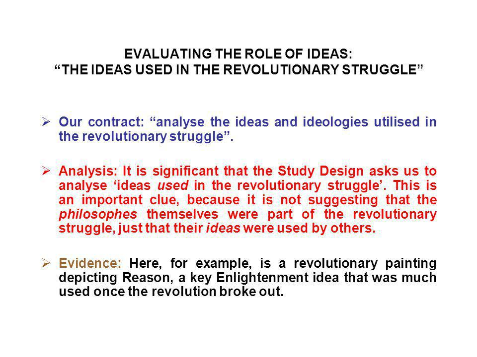 EVALUATING THE ROLE OF IDEAS: THE IDEAS USED IN THE REVOLUTIONARY STRUGGLE
