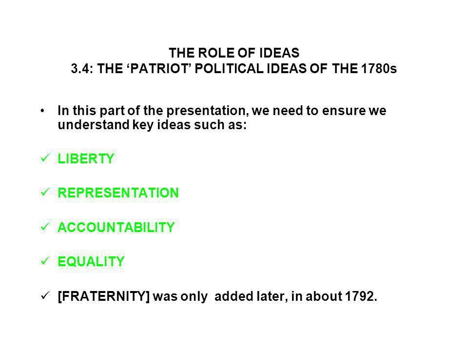 THE ROLE OF IDEAS 3.4: THE 'PATRIOT' POLITICAL IDEAS OF THE 1780s