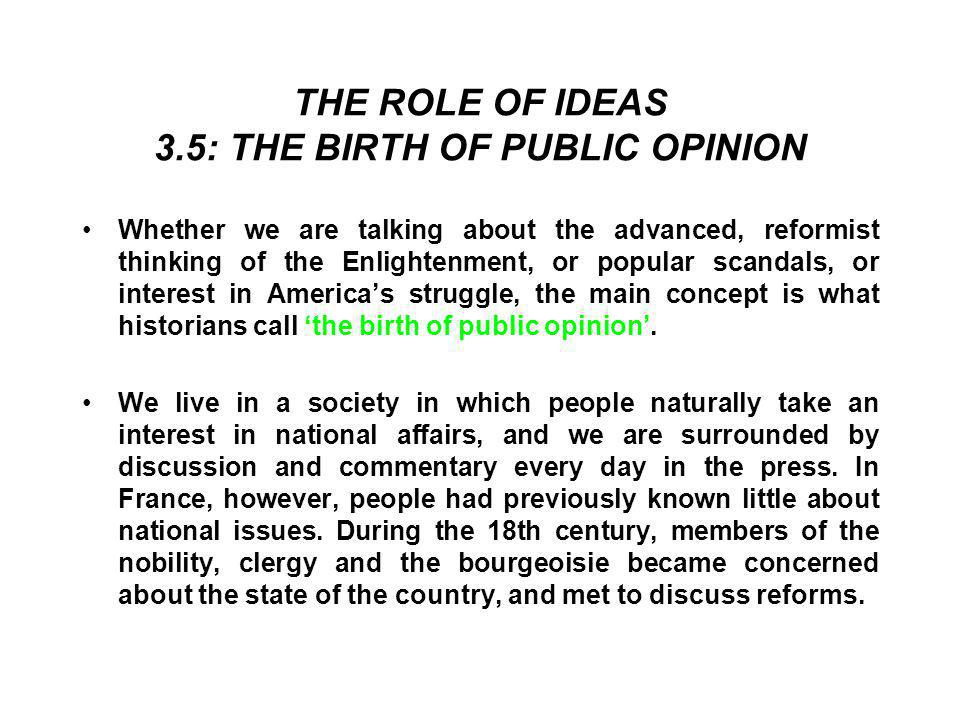 THE ROLE OF IDEAS 3.5: THE BIRTH OF PUBLIC OPINION
