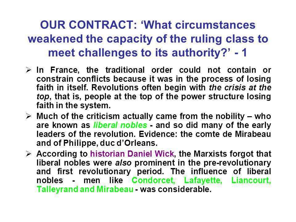 OUR CONTRACT: 'What circumstances weakened the capacity of the ruling class to meet challenges to its authority ' - 1