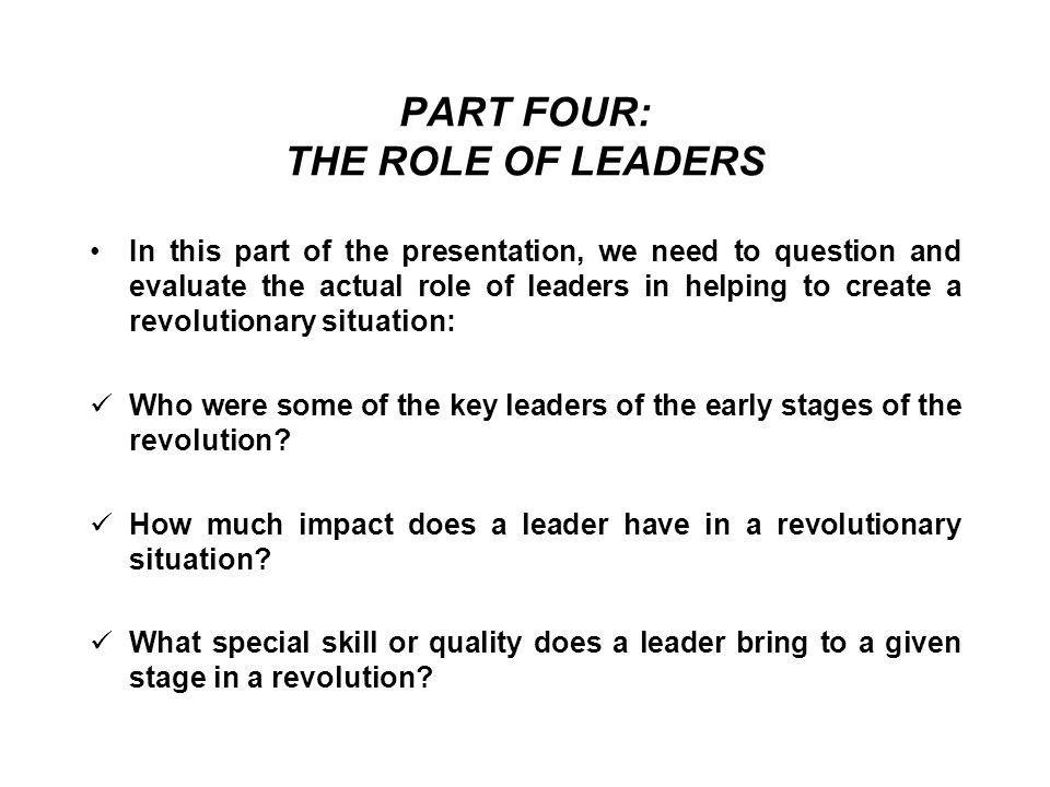 PART FOUR: THE ROLE OF LEADERS