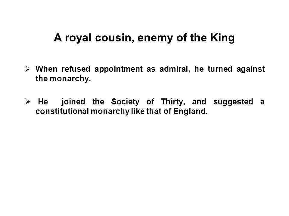 A royal cousin, enemy of the King