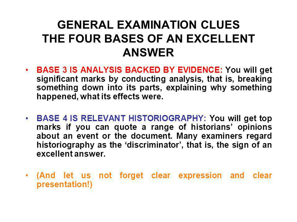 GENERAL EXAMINATION CLUES THE FOUR BASES OF AN EXCELLENT ANSWER