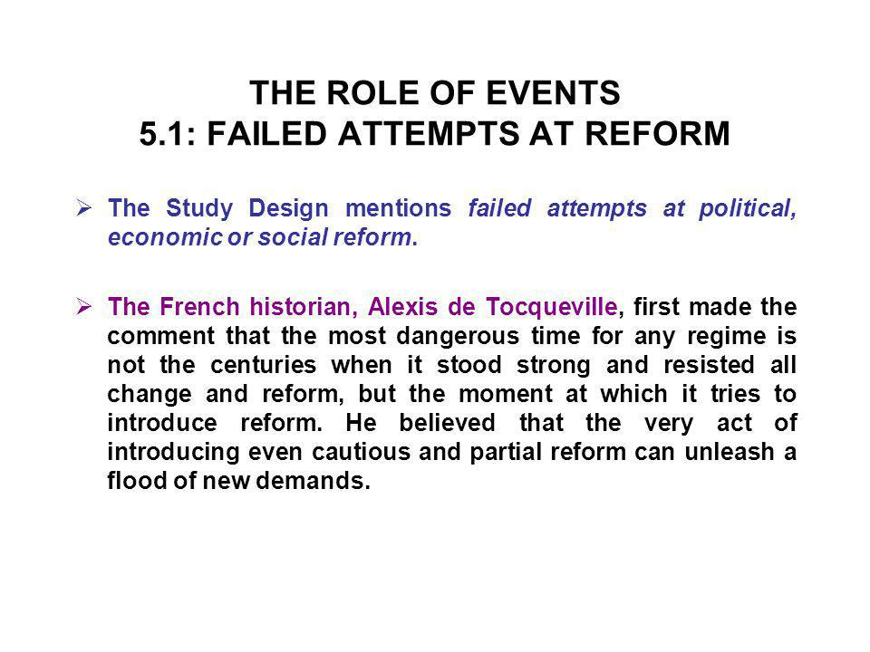 THE ROLE OF EVENTS 5.1: FAILED ATTEMPTS AT REFORM