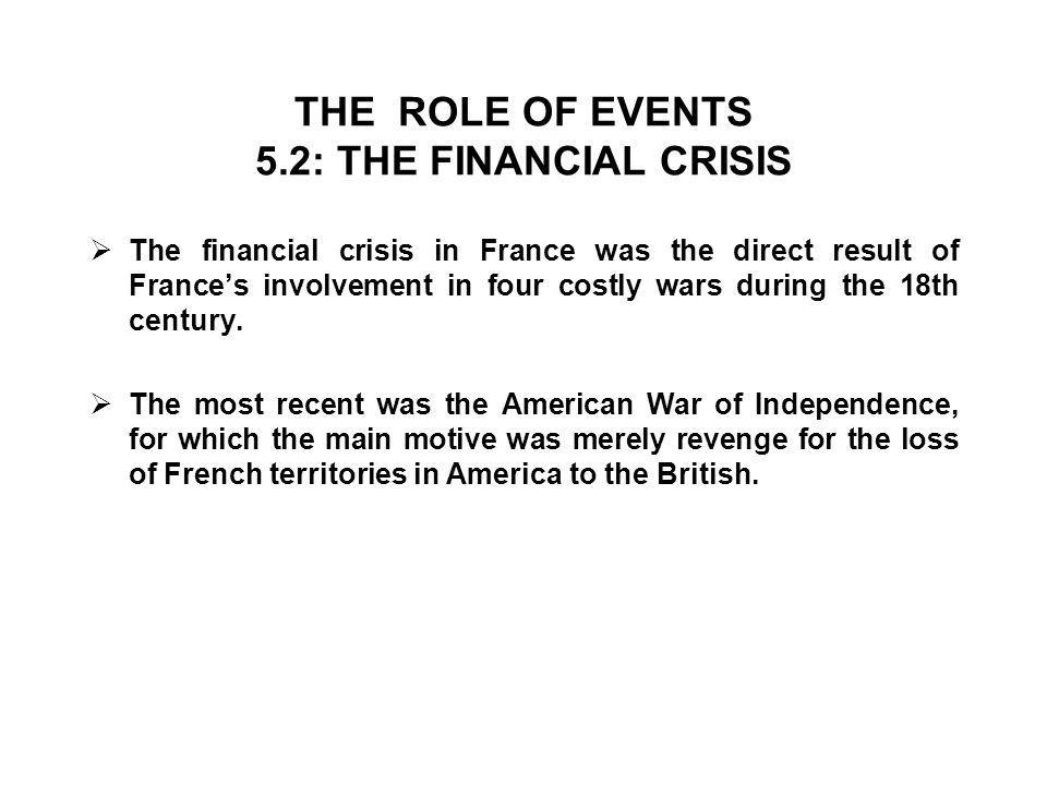 THE ROLE OF EVENTS 5.2: THE FINANCIAL CRISIS