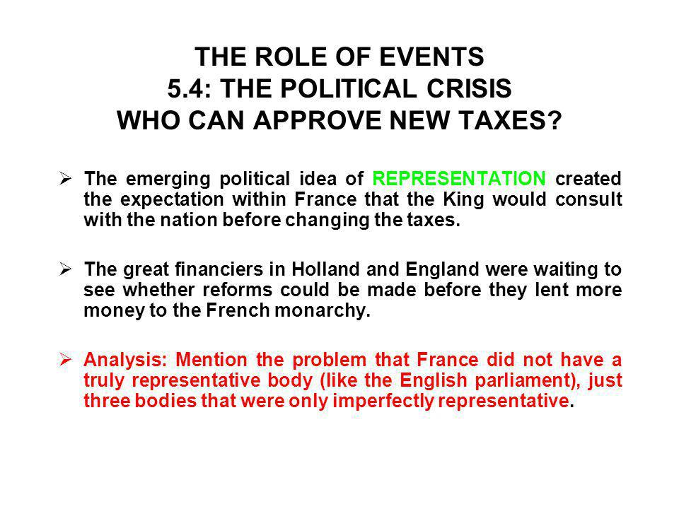 THE ROLE OF EVENTS 5.4: THE POLITICAL CRISIS WHO CAN APPROVE NEW TAXES
