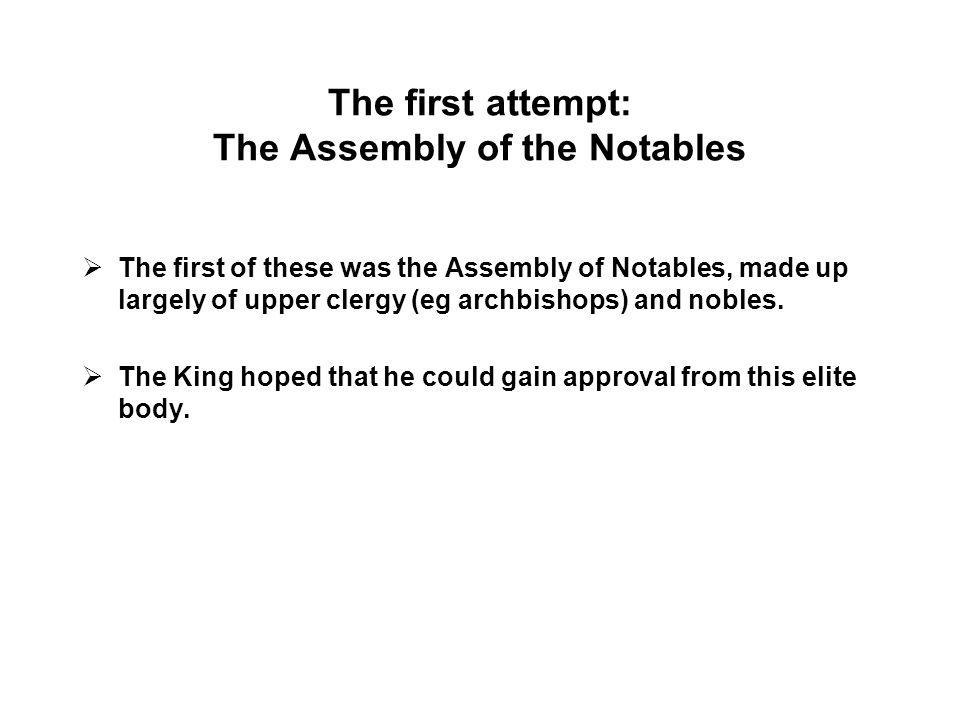 The first attempt: The Assembly of the Notables