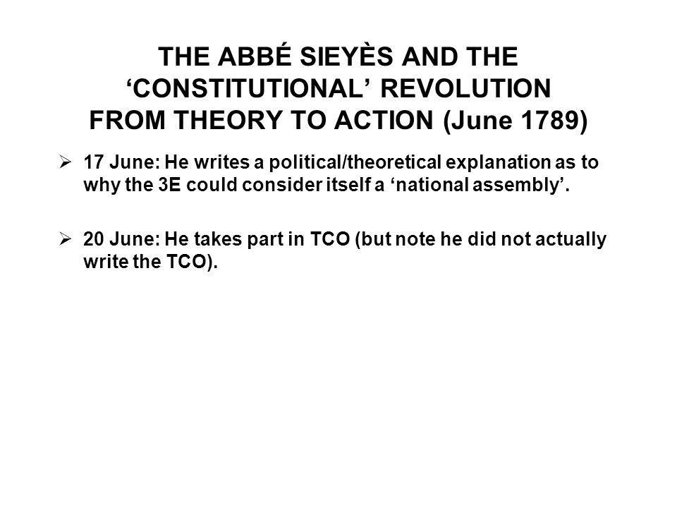 THE ABBÉ SIEYÈS AND THE 'CONSTITUTIONAL' REVOLUTION FROM THEORY TO ACTION (June 1789)