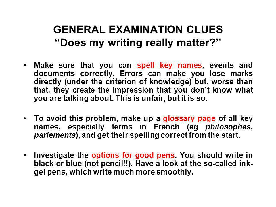 GENERAL EXAMINATION CLUES Does my writing really matter