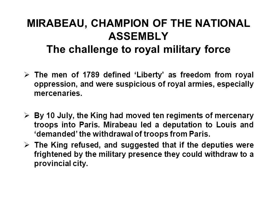MIRABEAU, CHAMPION OF THE NATIONAL ASSEMBLY The challenge to royal military force