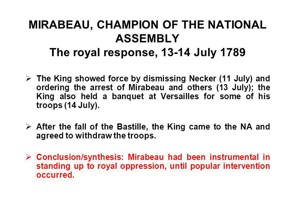 MIRABEAU, CHAMPION OF THE NATIONAL ASSEMBLY The royal response, 13-14 July 1789