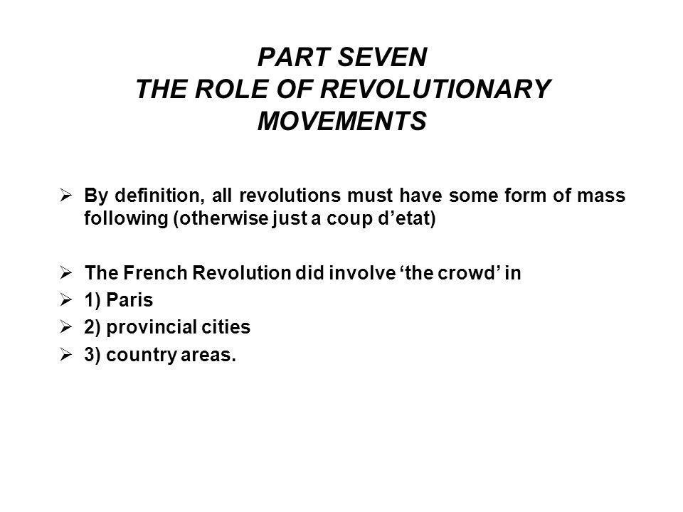 PART SEVEN THE ROLE OF REVOLUTIONARY MOVEMENTS