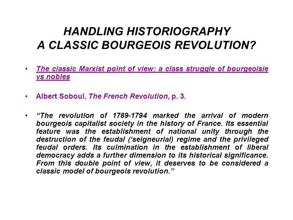 HANDLING HISTORIOGRAPHY A CLASSIC BOURGEOIS REVOLUTION