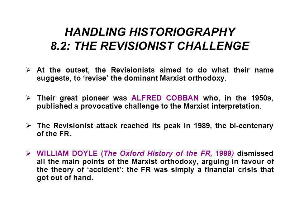 HANDLING HISTORIOGRAPHY 8.2: THE REVISIONIST CHALLENGE