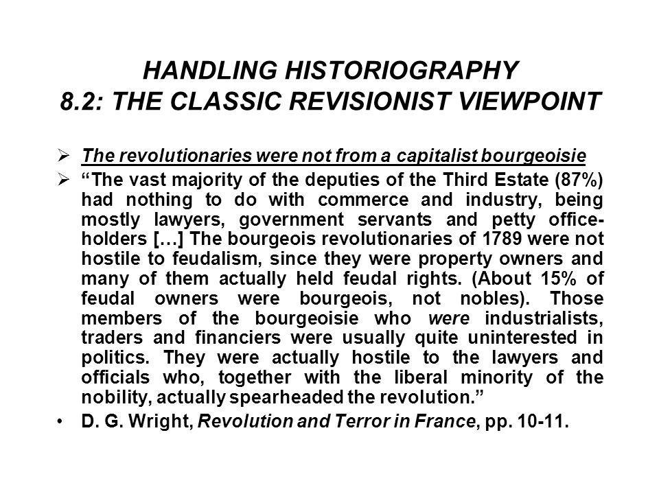 HANDLING HISTORIOGRAPHY 8.2: THE CLASSIC REVISIONIST VIEWPOINT