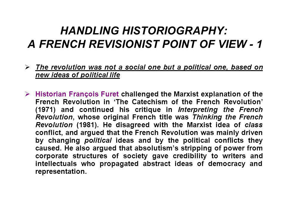 HANDLING HISTORIOGRAPHY: A FRENCH REVISIONIST POINT OF VIEW - 1