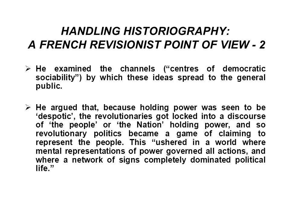 HANDLING HISTORIOGRAPHY: A FRENCH REVISIONIST POINT OF VIEW - 2