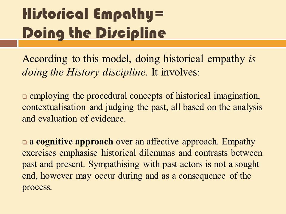 Historical Empathy= Doing the Discipline