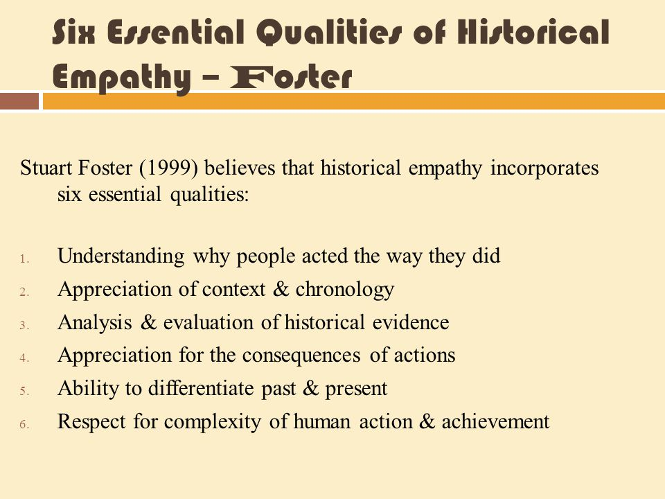 Six Essential Qualities of Historical Empathy – Foster