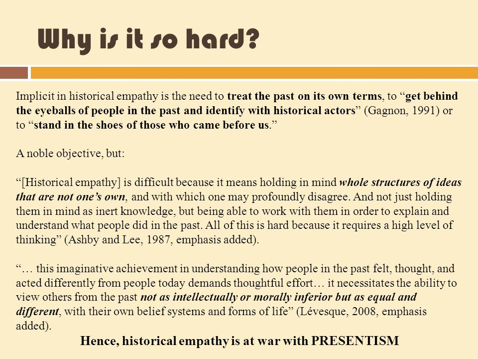Hence, historical empathy is at war with PRESENTISM