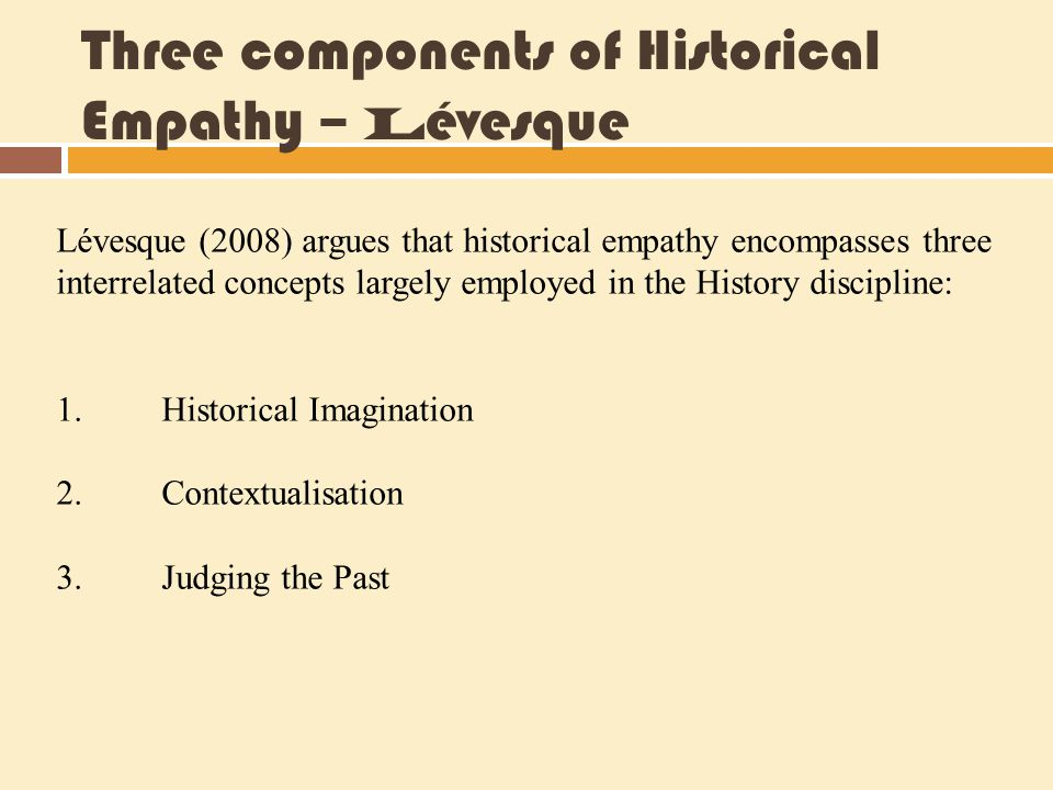 Three components of Historical Empathy – Lévesque