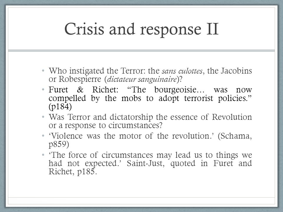 Crisis and response II Who instigated the Terror: the sans culottes, the Jacobins or Robespierre (dictateur sanguinaire)