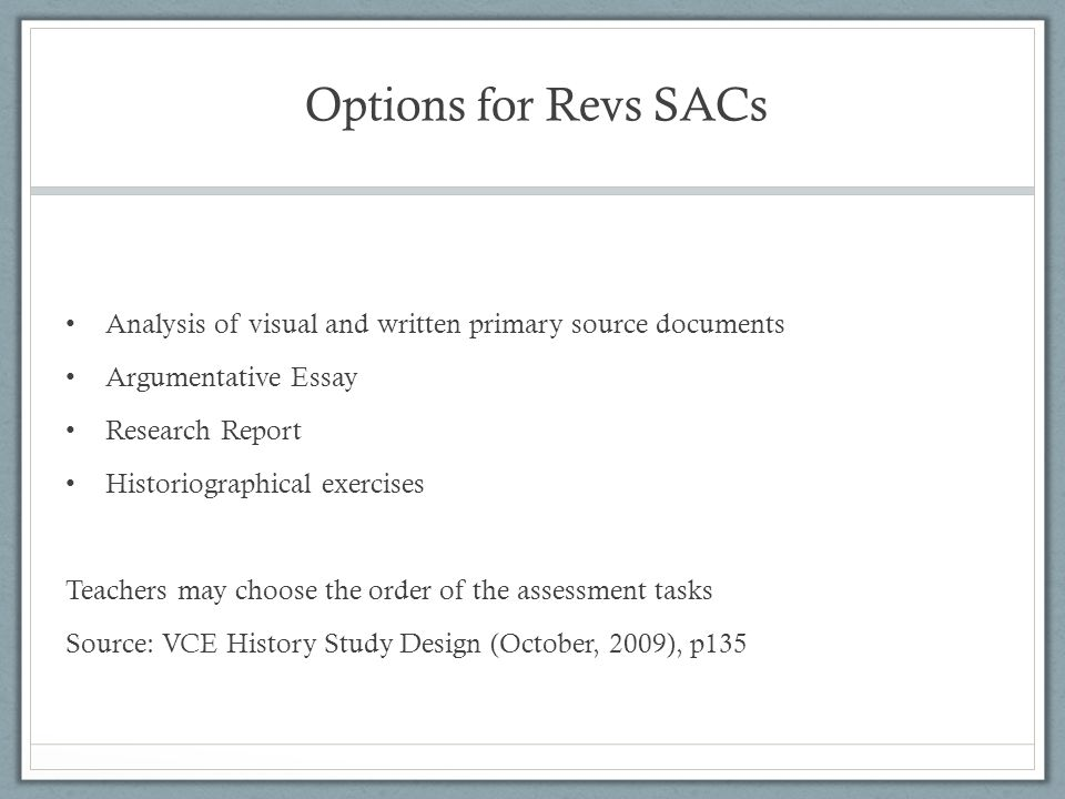 Options for Revs SACs Analysis of visual and written primary source documents. Argumentative Essay.