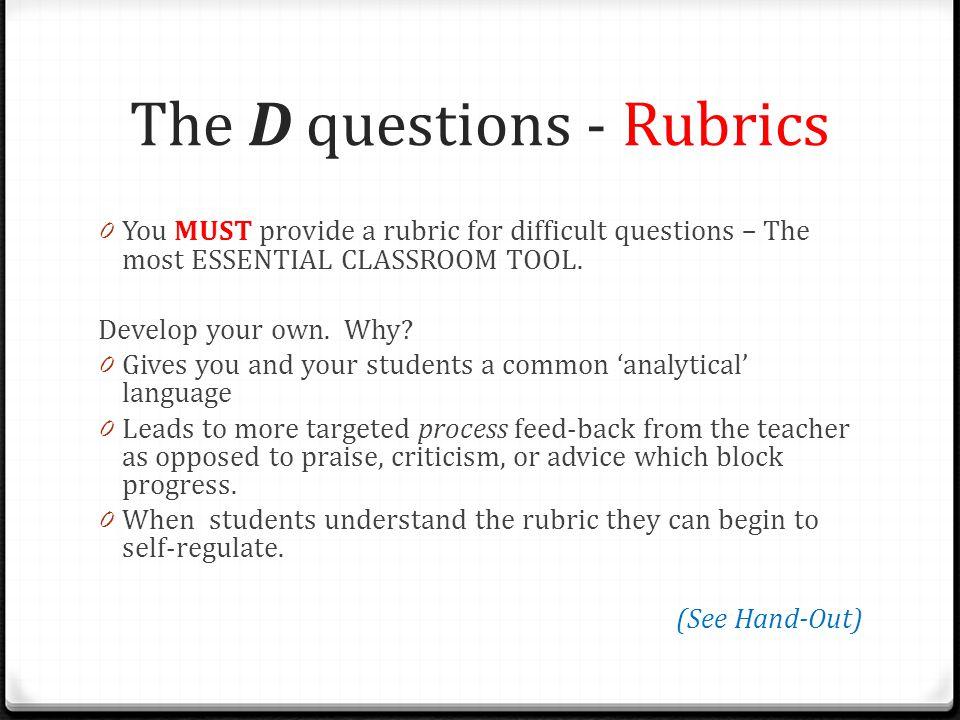 The D questions - Rubrics