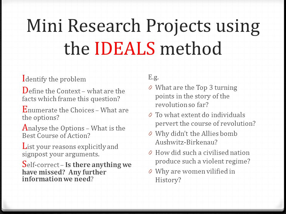 Mini Research Projects using the IDEALS method