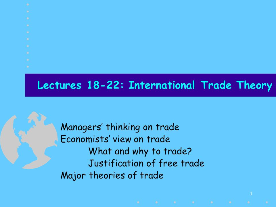 Lectures 18-22: International Trade Theory