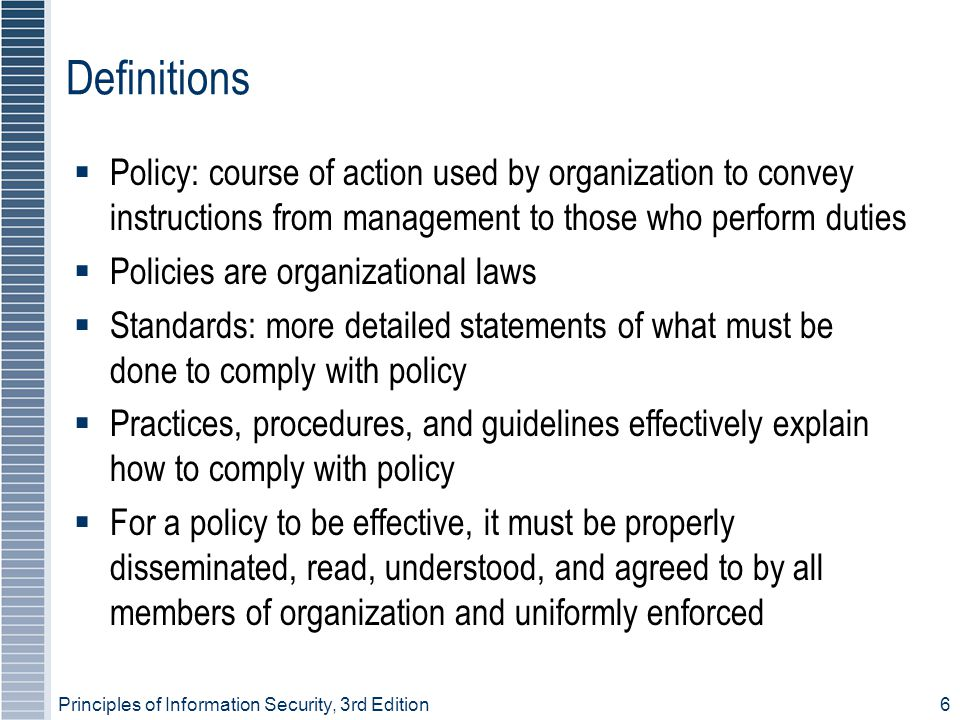 Definitions Policy: course of action used by organization to convey instructions from management to those who perform duties.