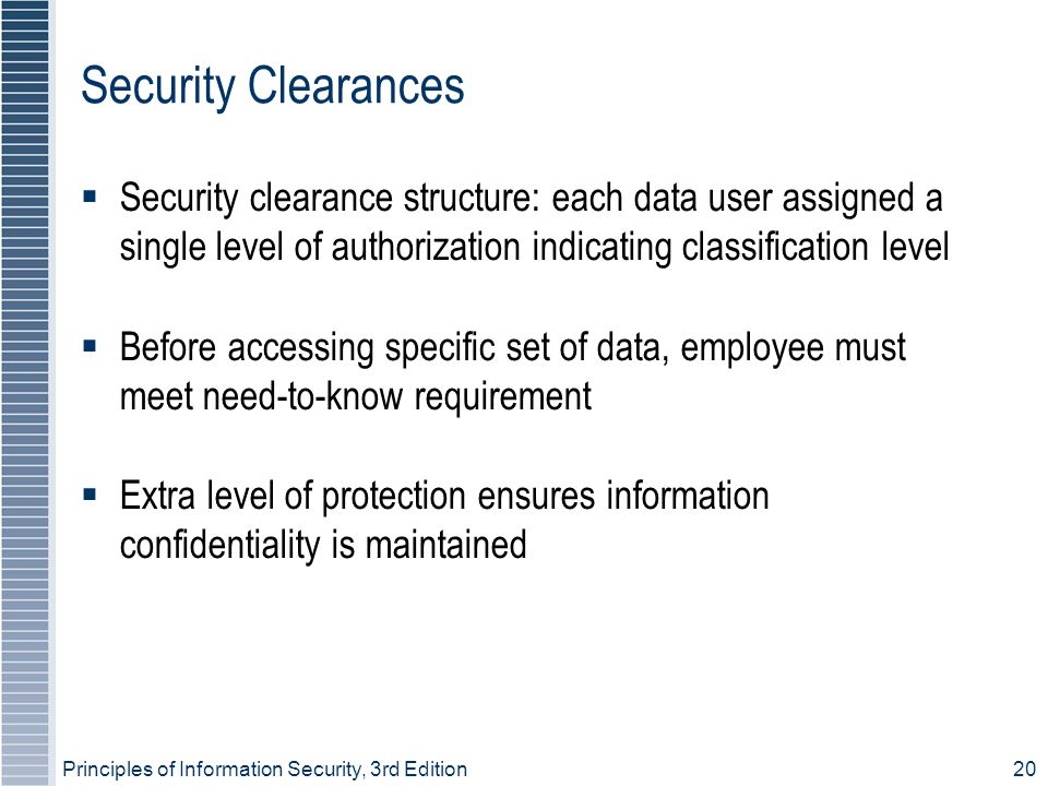 Security Clearances Security clearance structure: each data user assigned a single level of authorization indicating classification level.