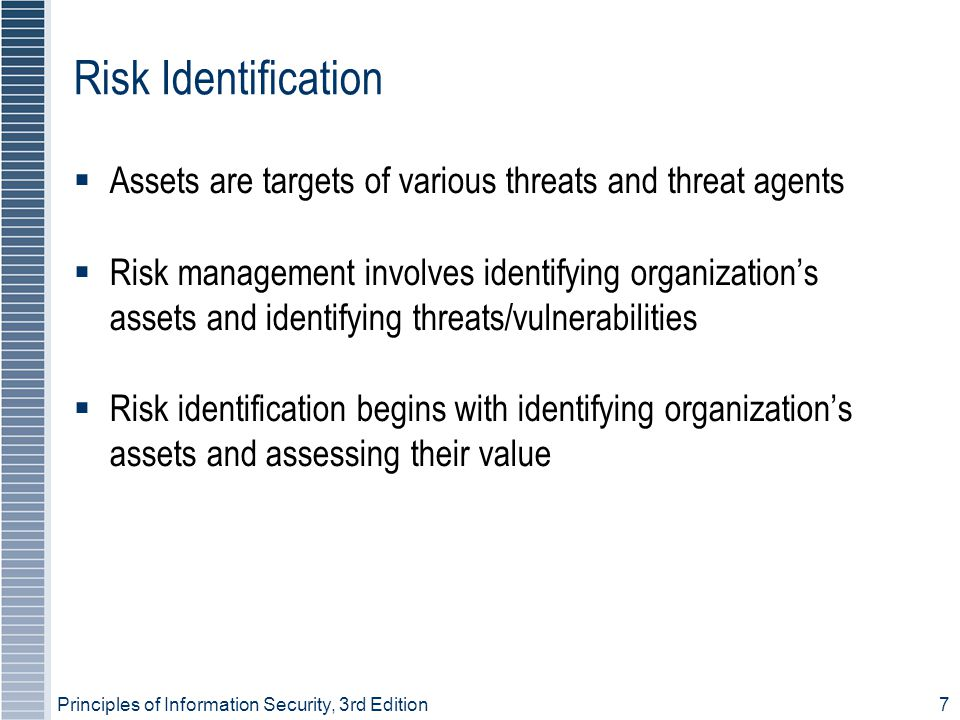 Risk Identification Assets are targets of various threats and threat agents.