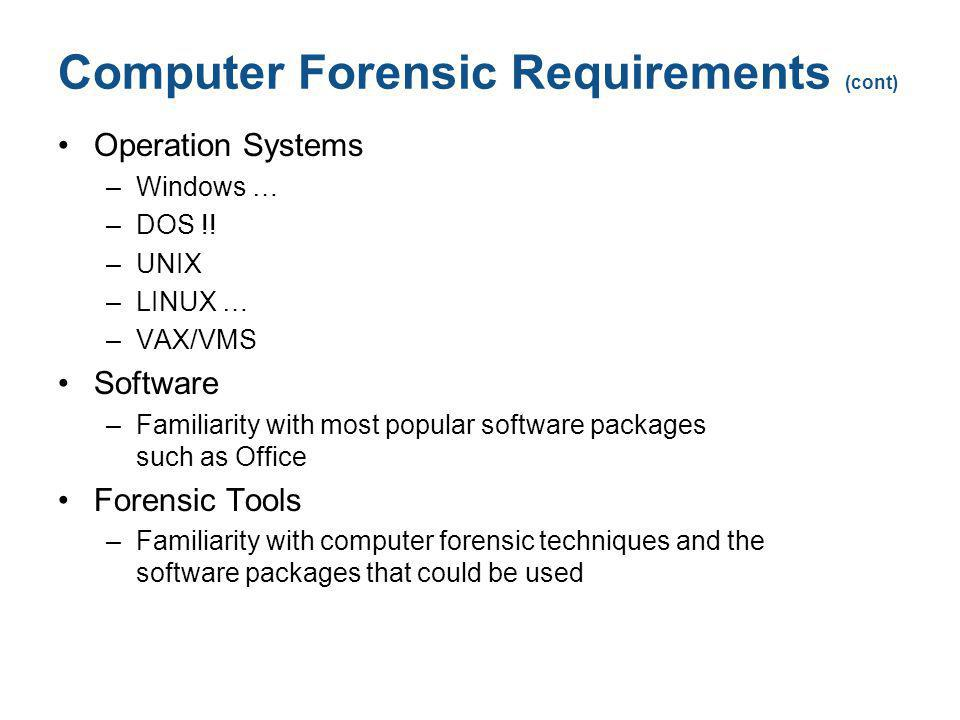 Computer Forensic Requirements (cont)