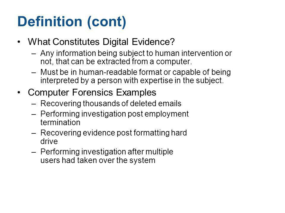 Definition (cont) What Constitutes Digital Evidence