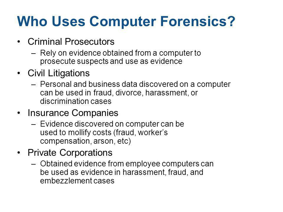 Who Uses Computer Forensics