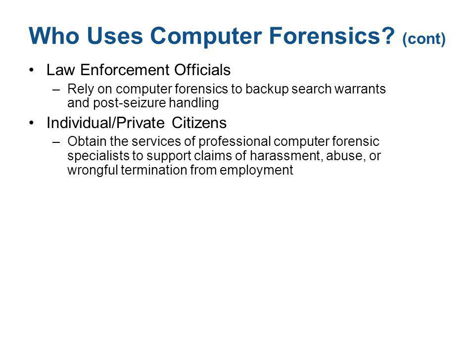 Who Uses Computer Forensics (cont)