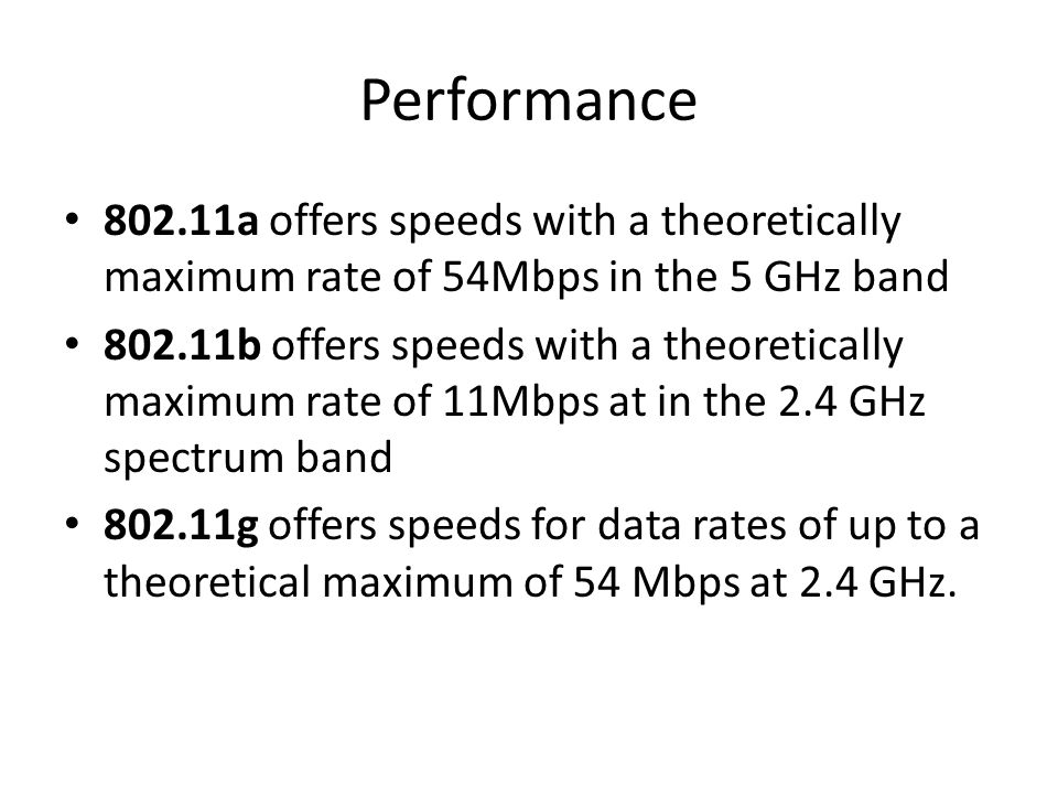 Performance 802.11a offers speeds with a theoretically maximum rate of 54Mbps in the 5 GHz band.