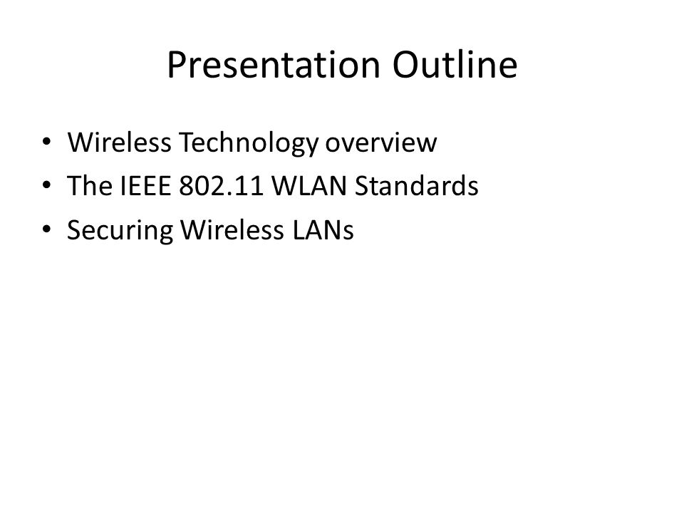 Presentation Outline Wireless Technology overview
