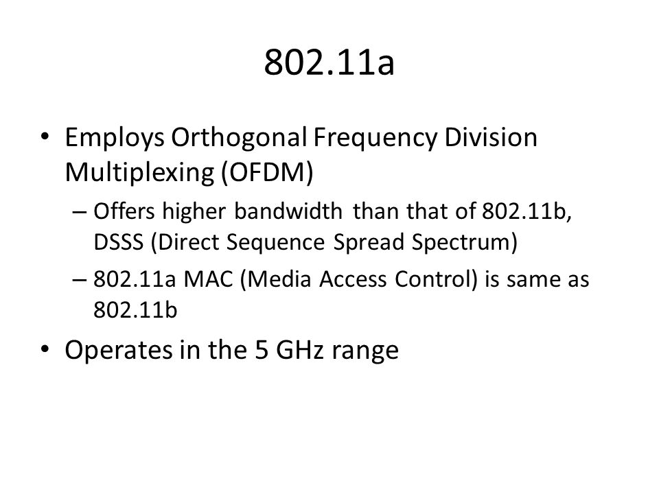 802.11a Employs Orthogonal Frequency Division Multiplexing (OFDM)