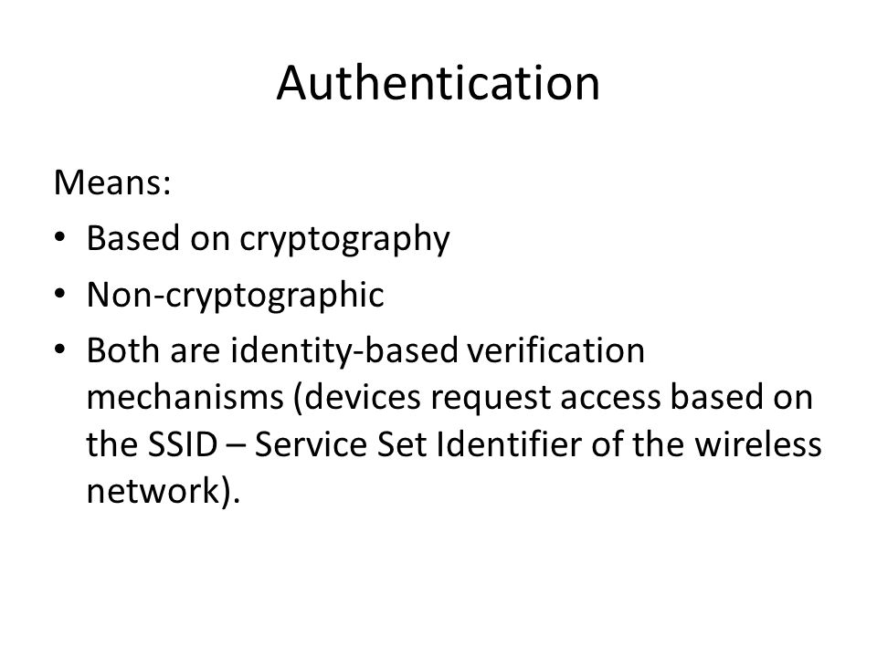 Authentication Means: Based on cryptography Non-cryptographic