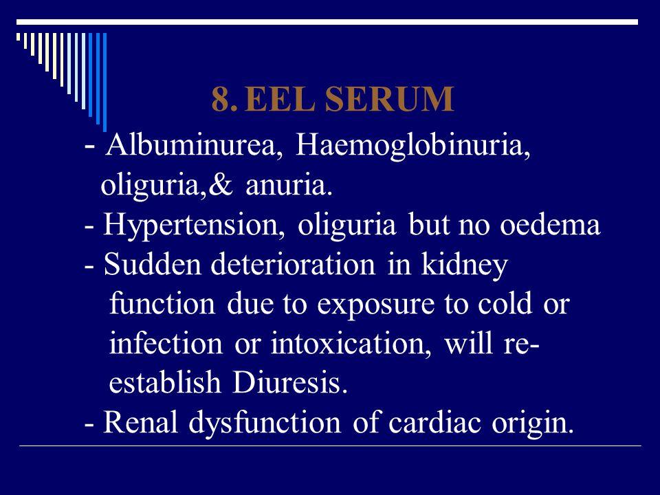 - Albuminurea, Haemoglobinuria,