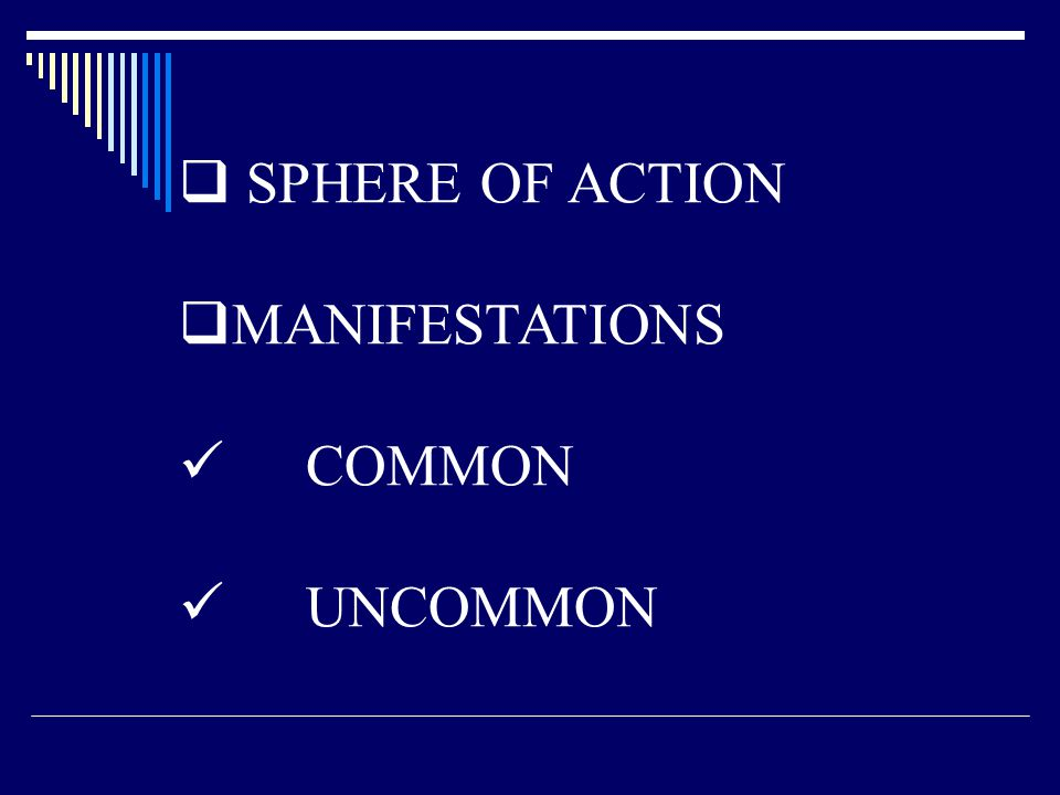 SPHERE OF ACTION MANIFESTATIONS COMMON UNCOMMON